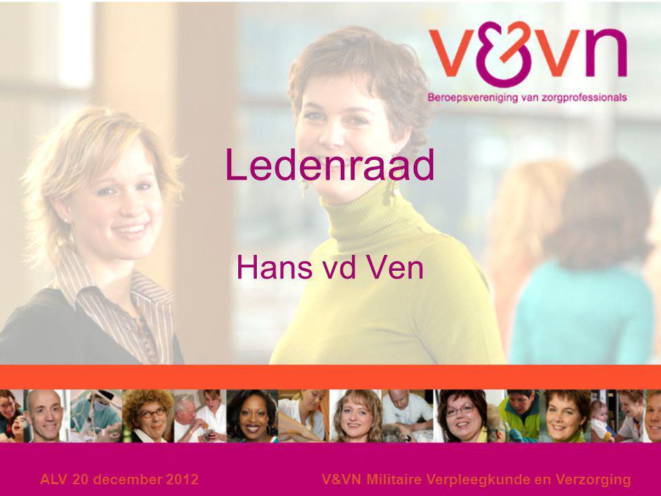 ALV 20 december 2012V&VN Militaire Verpleegkunde en Verzorging Ledenraad Hans vd Ven