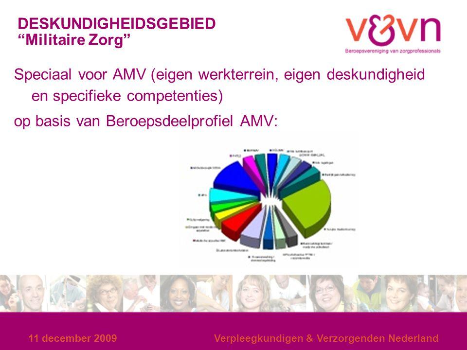 """11 december 2009 Verpleegkundigen & Verzorgenden Nederland DESKUNDIGHEIDSGEBIED """"Militaire Zorg"""" Speciaal voor AMV (eigen werkterrein, eigen deskundig"""
