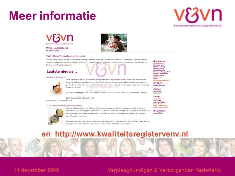 11 december 2009 Verpleegkundigen & Verzorgenden Nederland Meer informatie en http://www.kwaliteitsregistervenv.nl