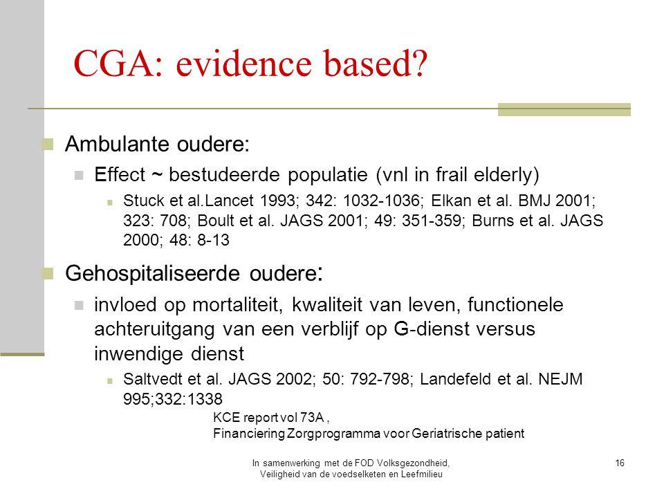 In samenwerking met de FOD Volksgezondheid, Veiligheid van de voedselketen en Leefmilieu 16 CGA: evidence based? Ambulante oudere: Effect ~ bestudeerd