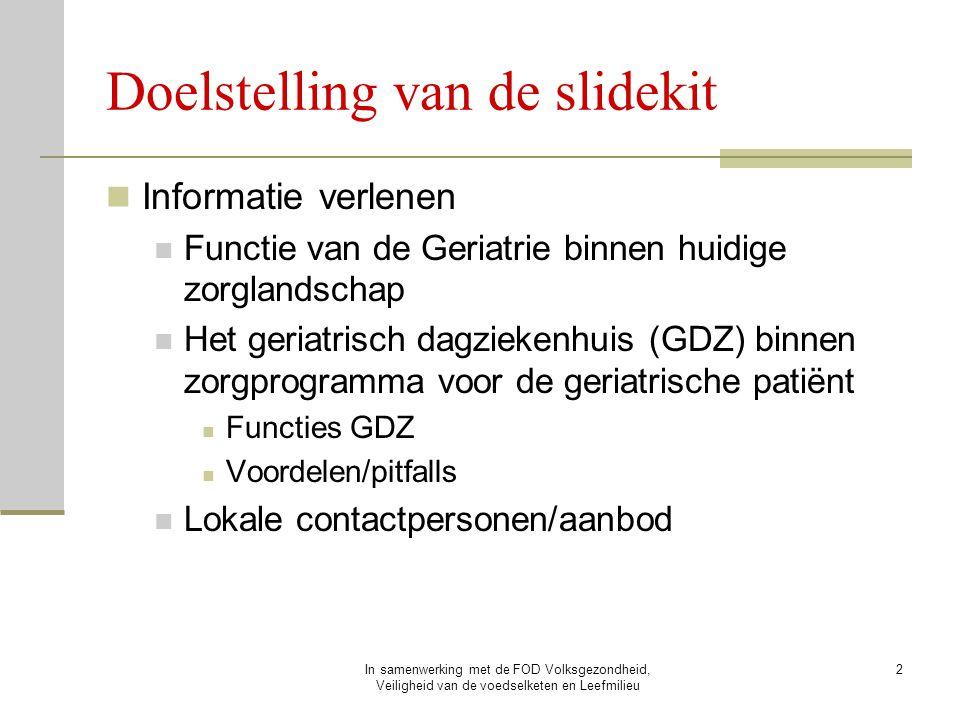 In samenwerking met de FOD Volksgezondheid, Veiligheid van de voedselketen en Leefmilieu 2 Doelstelling van de slidekit Informatie verlenen Functie va