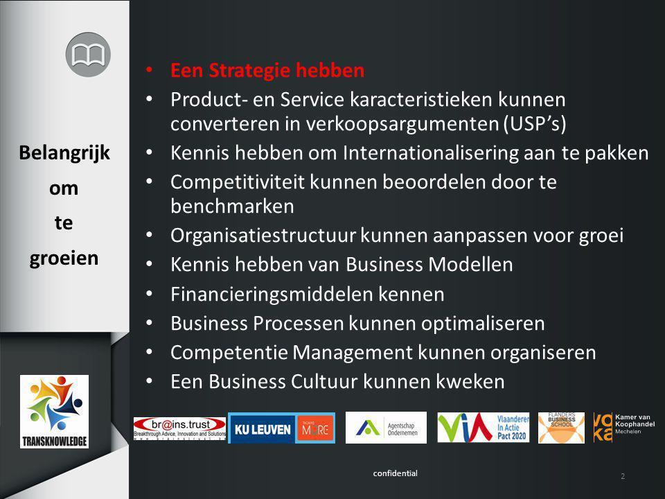 confidential 3 Doel Om in 6 maand tot een One Page Strategy voor de deelnemende KMO's te komen Waarom.