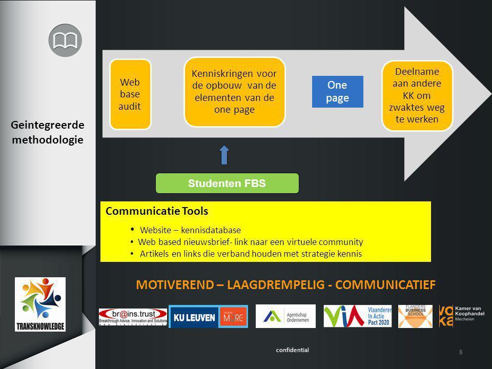 confidential Uniek project Geïntegreerd concept Bottom-up benadering vanuit de noden en knelpunten.