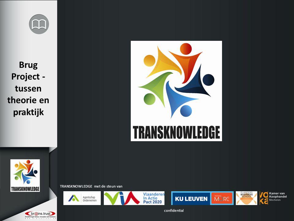 confidential TRANSKNOWLEDGE met de steun van Brug Project - tussen theorie en praktijk