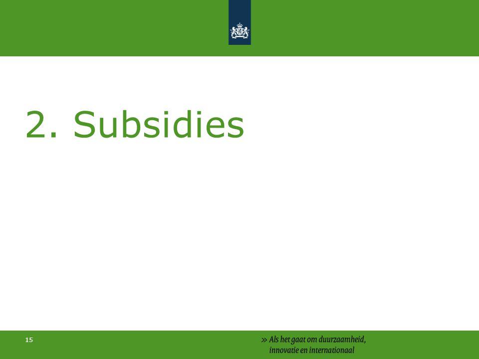 15 2. Subsidies