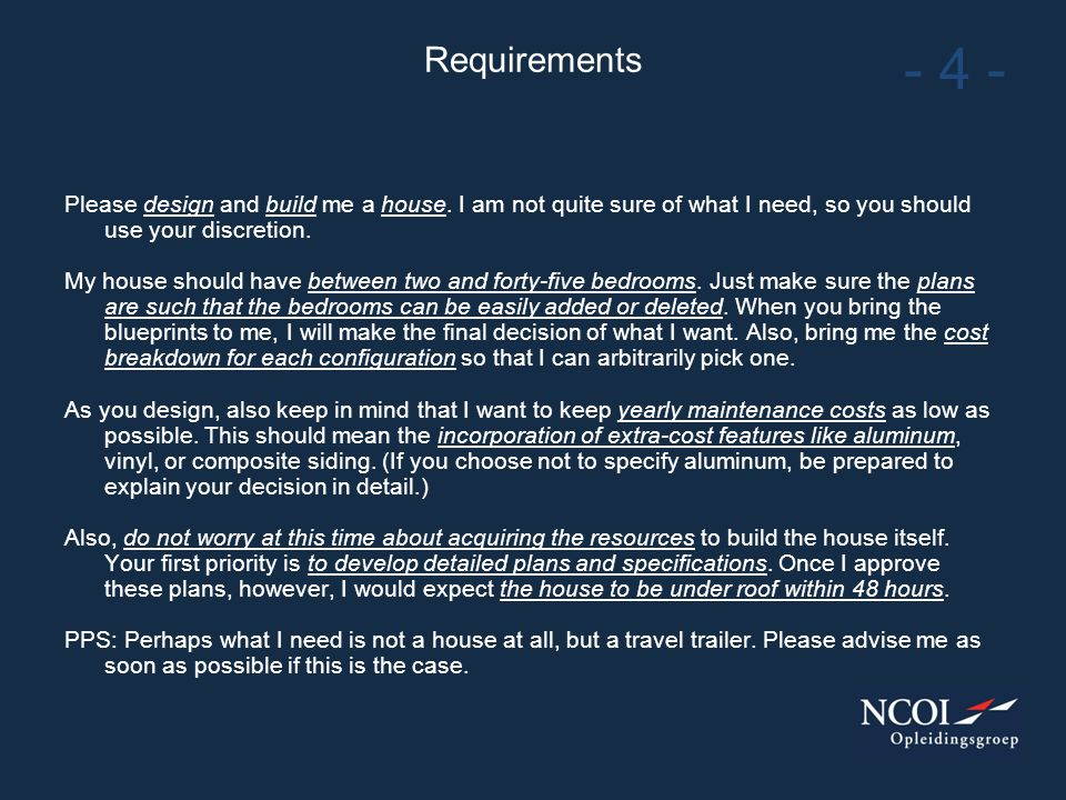 Requirements Please design and build me a house.