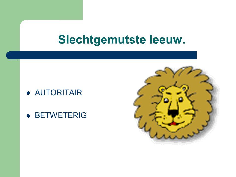Slechtgemutste leeuw. AUTORITAIR BETWETERIG