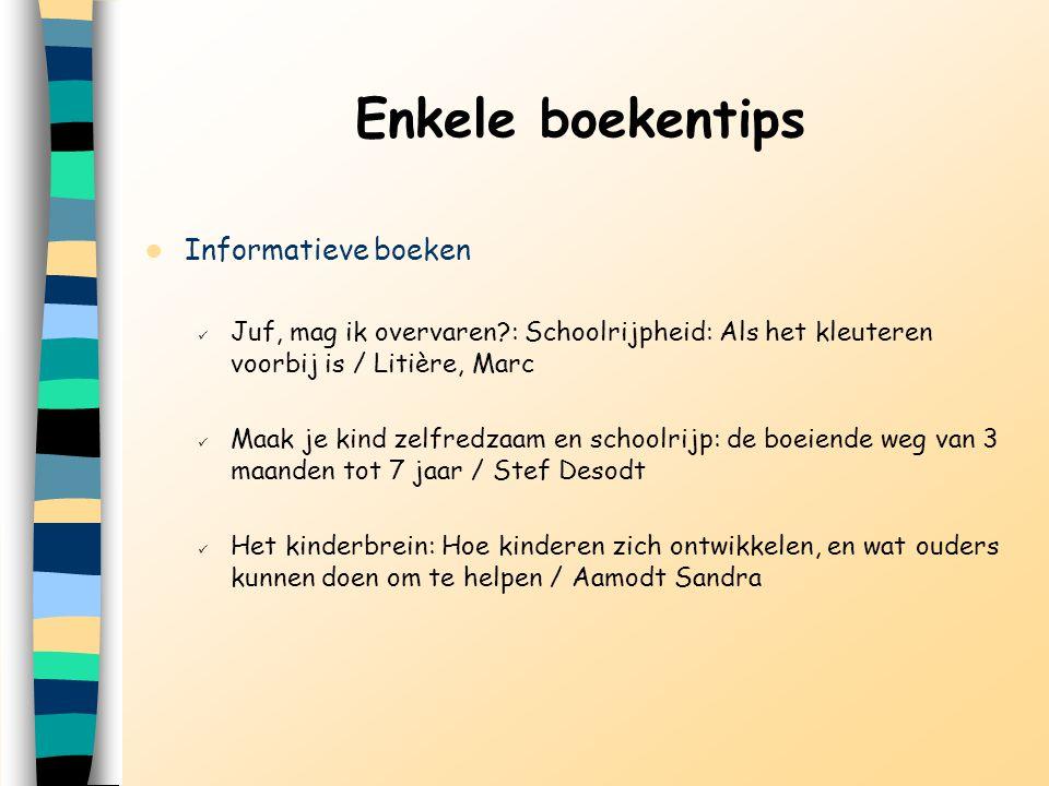 Enkele boekentips Informatieve boeken Juf, mag ik overvaren?: Schoolrijpheid: Als het kleuteren voorbij is / Litière, Marc Maak je kind zelfredzaam en