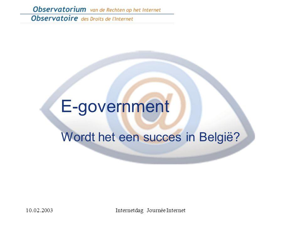 10.02.2003Internetdag Journée Internet E-government: ja, maar...