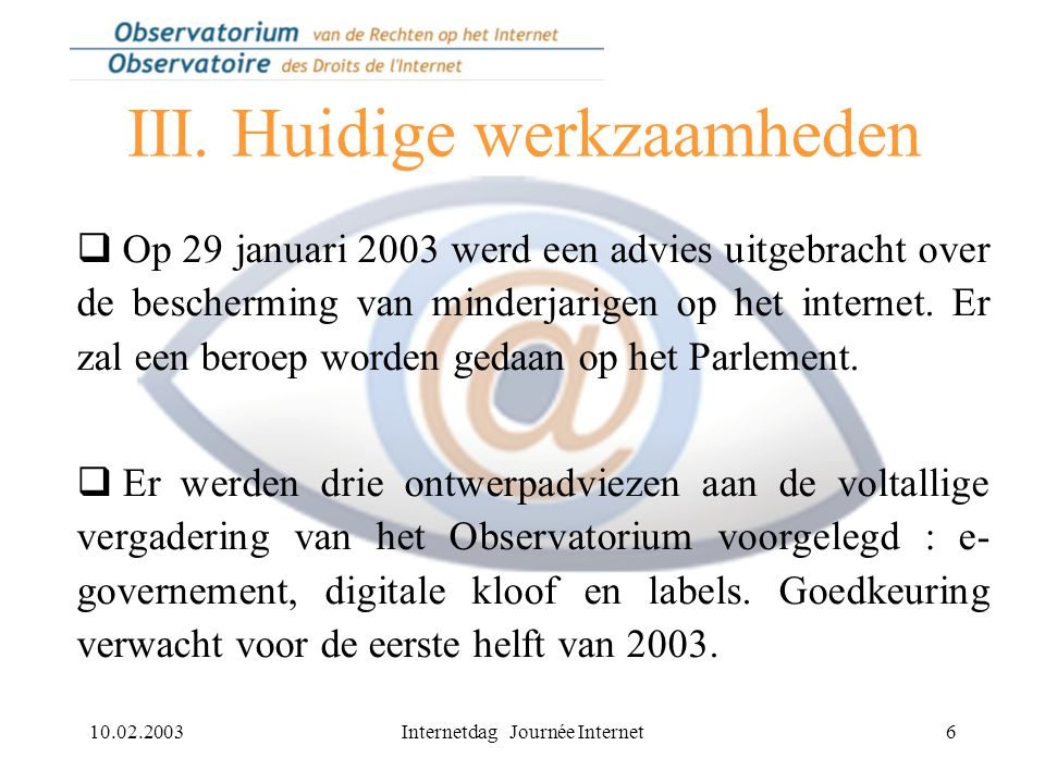 10.02.2003Internetdag Journée Internet6 III.