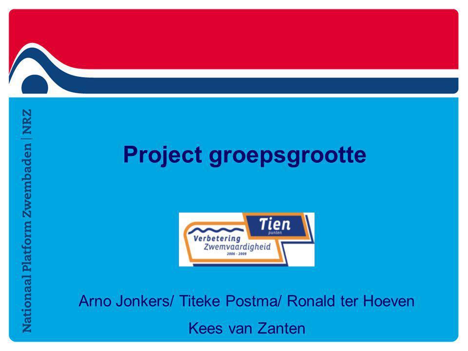 Project groepsgrootte Arno Jonkers/ Titeke Postma/ Ronald ter Hoeven Kees van Zanten