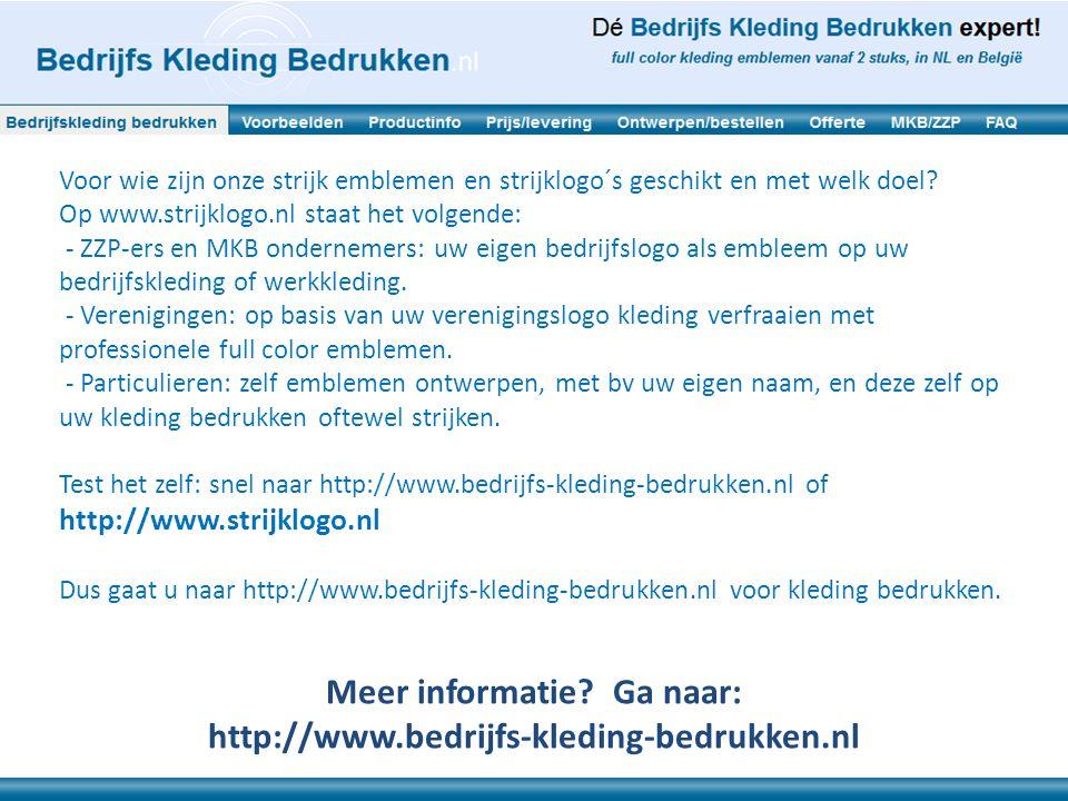 Voor wie zijn onze strijk emblemen en strijklogo´s geschikt en met welk doel? Op www.strijklogo.nl staat het volgende: - ZZP-ers en MKB ondernemers: u
