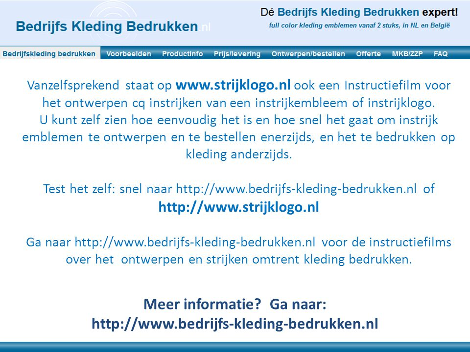 Vanzelfsprekend staat op www.strijklogo.nl ook een Instructiefilm voor het ontwerpen cq instrijken van een instrijkembleem of instrijklogo. U kunt zel