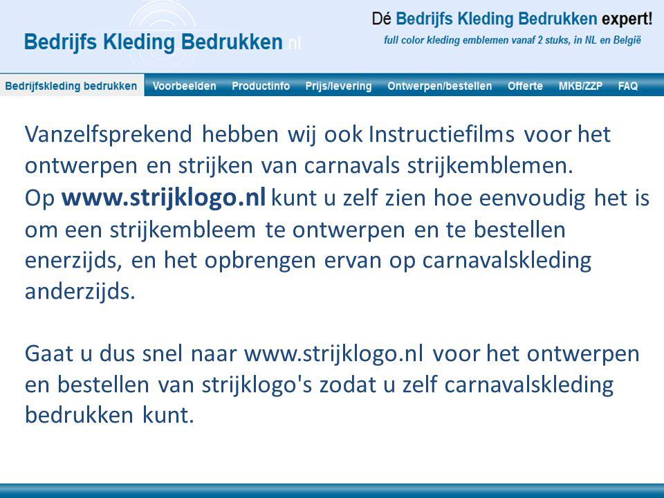 Vanzelfsprekend hebben wij ook Instructiefilms voor het ontwerpen en strijken van carnavals strijkemblemen. Op www.strijklogo.nl kunt u zelf zien hoe