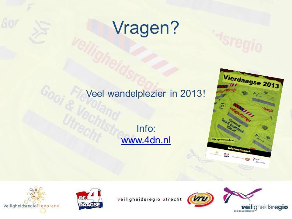 Vragen? Veel wandelplezier in 2013! Info: www.4dn.nl