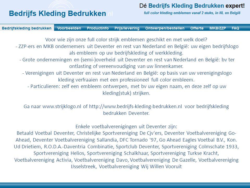 Voor wie zijn onze full color strijk emblemen geschikt en met welk doel? - ZZP-ers en MKB ondernemers uit Deventer en rest van Nederland en België: uw