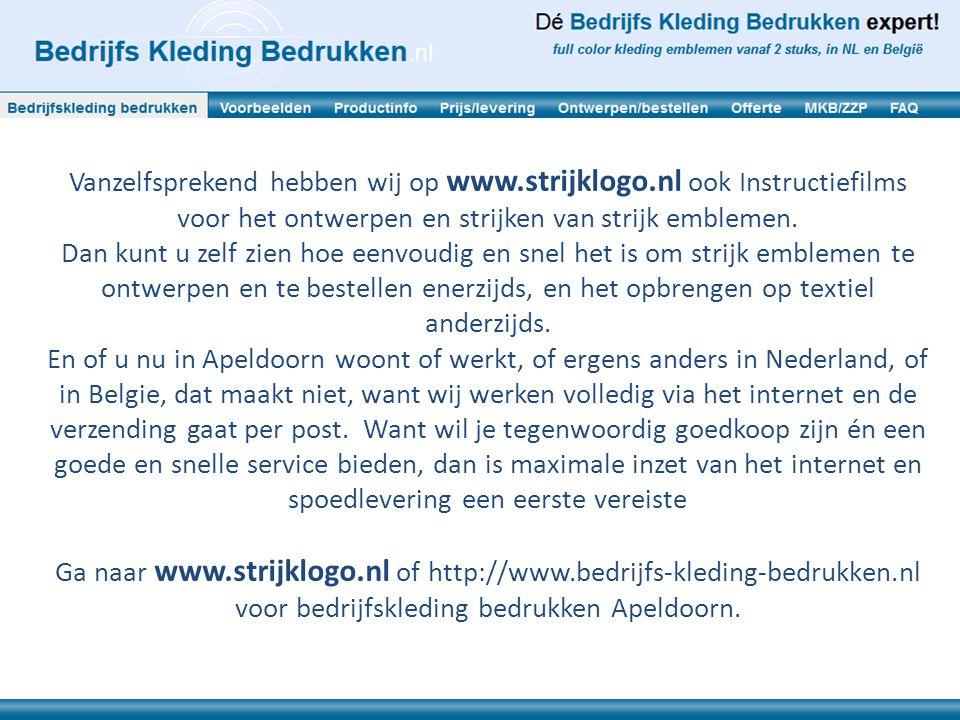 Vanzelfsprekend hebben wij op www.strijklogo.nl ook Instructiefilms voor het ontwerpen en strijken van strijk emblemen. Dan kunt u zelf zien hoe eenvo