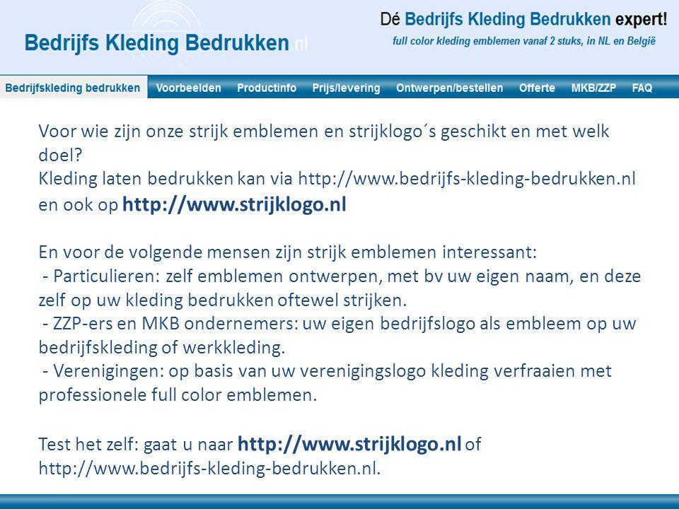 Kleding laten bedrukken via bv www.strijklogo.nl levert u de volgende voordelen: - Eenvoudig zelf ontwerpen: formaat kiezen, plaatje of logo inladen, eigen tekst invoeren, en klaar is kees.