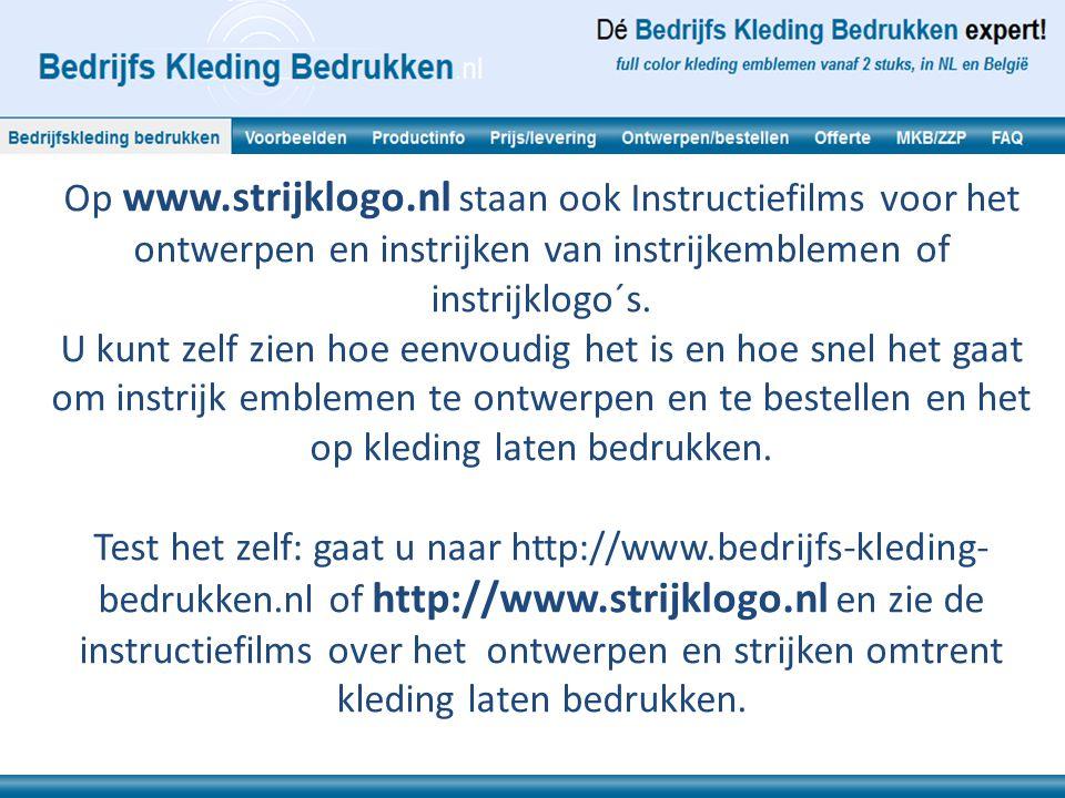 Op www.strijklogo.nl staan ook Instructiefilms voor het ontwerpen en instrijken van instrijkemblemen of instrijklogo´s. U kunt zelf zien hoe eenvoudig