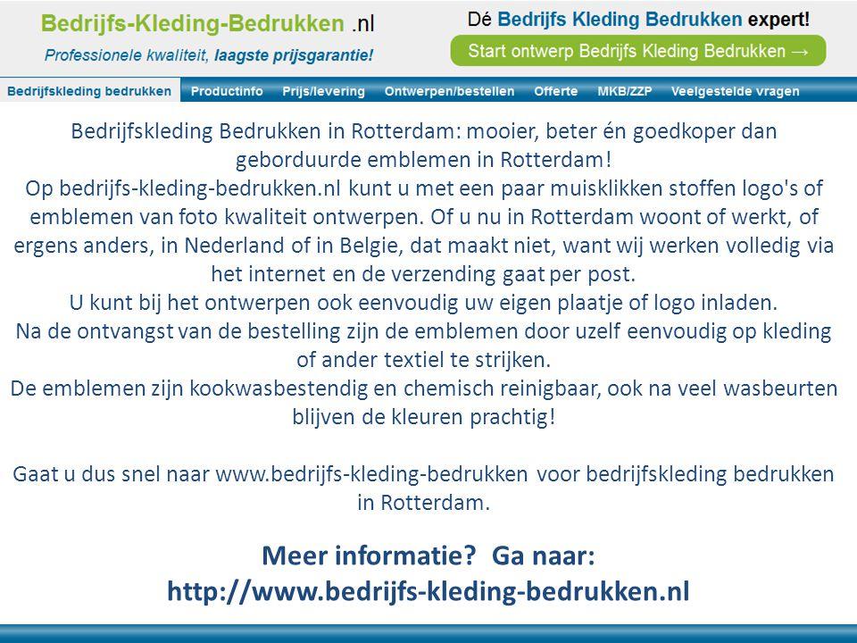 Bedrijfskleding Bedrukken in Rotterdam: mooier, beter én goedkoper dan geborduurde emblemen in Rotterdam! Op bedrijfs-kleding-bedrukken.nl kunt u met