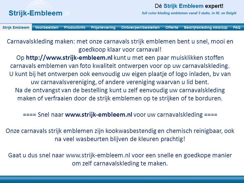 Carnavalskleding maken: met onze carnavals strijk emblemen bent u snel, mooi en goedkoop klaar voor carnaval! Op http://www.strijk-embleem.nl kunt u m