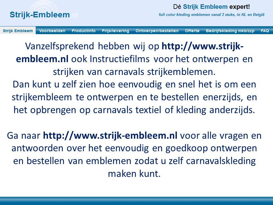 Vanzelfsprekend hebben wij op http://www.strijk- embleem.nl ook Instructiefilms voor het ontwerpen en strijken van carnavals strijkemblemen. Dan kunt