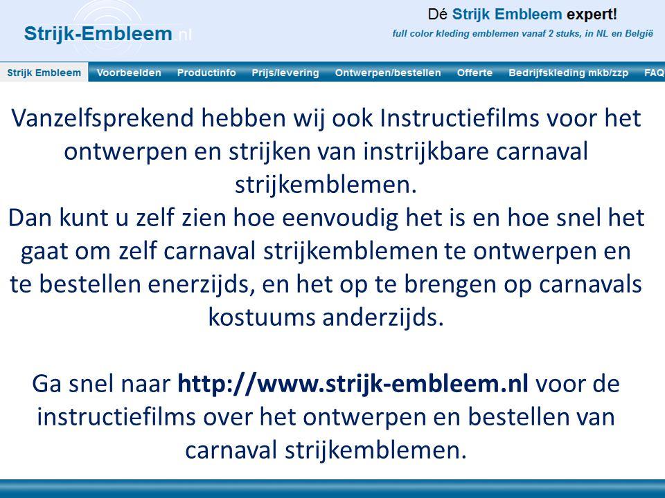 Vanzelfsprekend hebben wij ook Instructiefilms voor het ontwerpen en strijken van instrijkbare carnaval strijkemblemen. Dan kunt u zelf zien hoe eenvo
