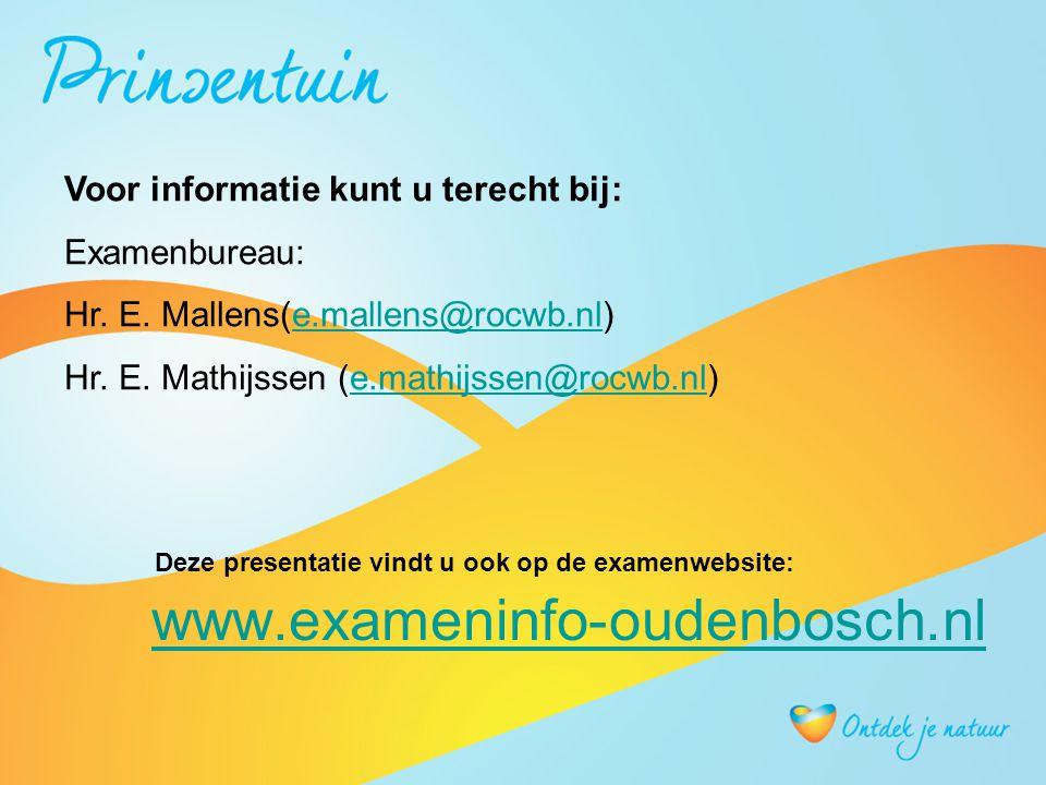 www.exameninfo-oudenbosch.nl Voor informatie kunt u terecht bij: Examenbureau: Hr.