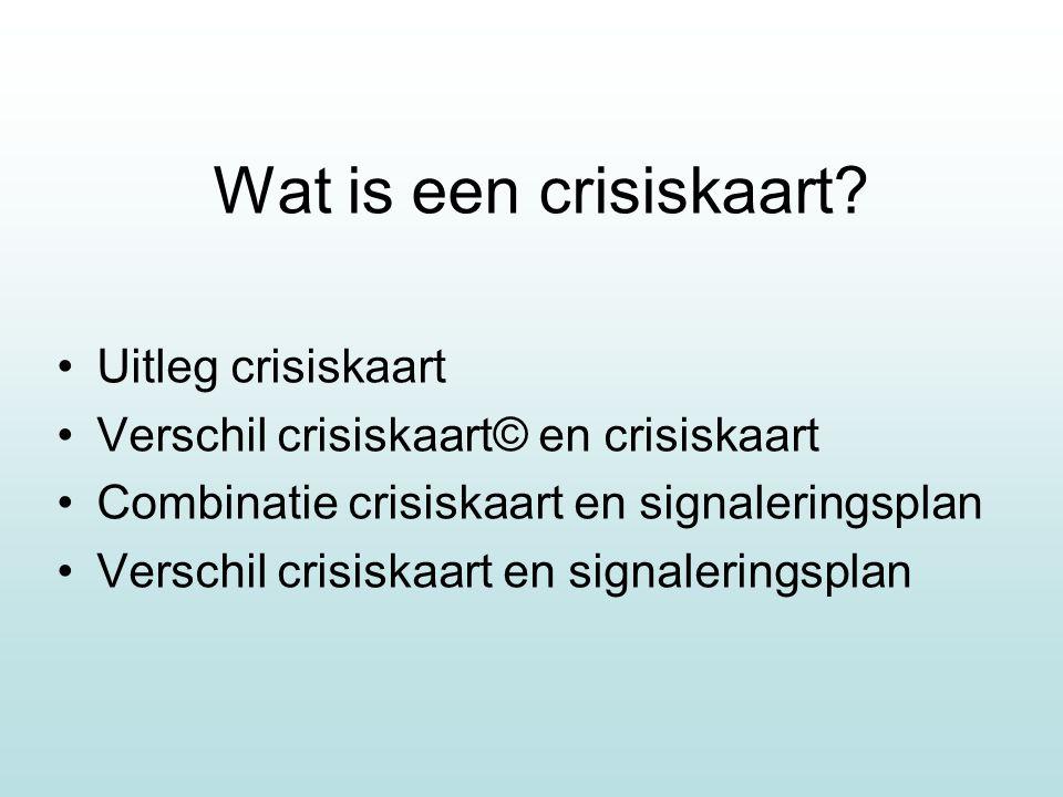 Wat is een crisiskaart? Uitleg crisiskaart Verschil crisiskaart© en crisiskaart Combinatie crisiskaart en signaleringsplan Verschil crisiskaart en sig