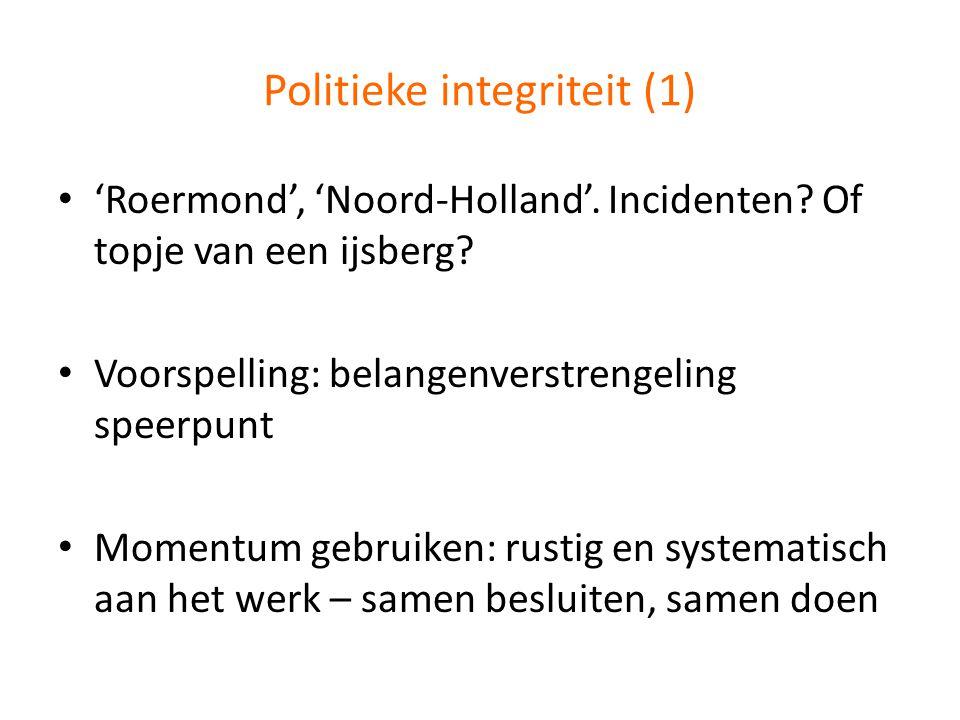 Politieke integriteit (2) Aanpak langs drie sporen: 1.Preventie, focus op top-3 (gedragscode) 2.Zorgvuldige handhavingspraktijk (tijdig afspraken maken) 3.Kwaliteit van de besluitvorming (moreel beraad) Alternatief: Struikelend van schandaaltje naar schandaaltje…?