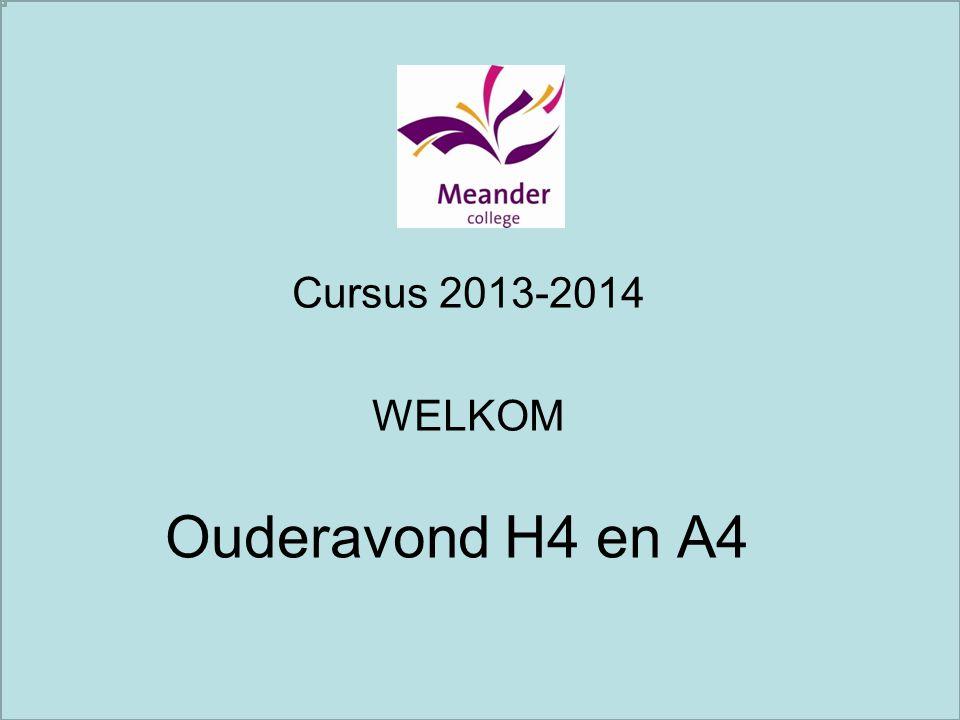 Ouderavond H4 en A4 Cursus 2013-2014 WELKOM