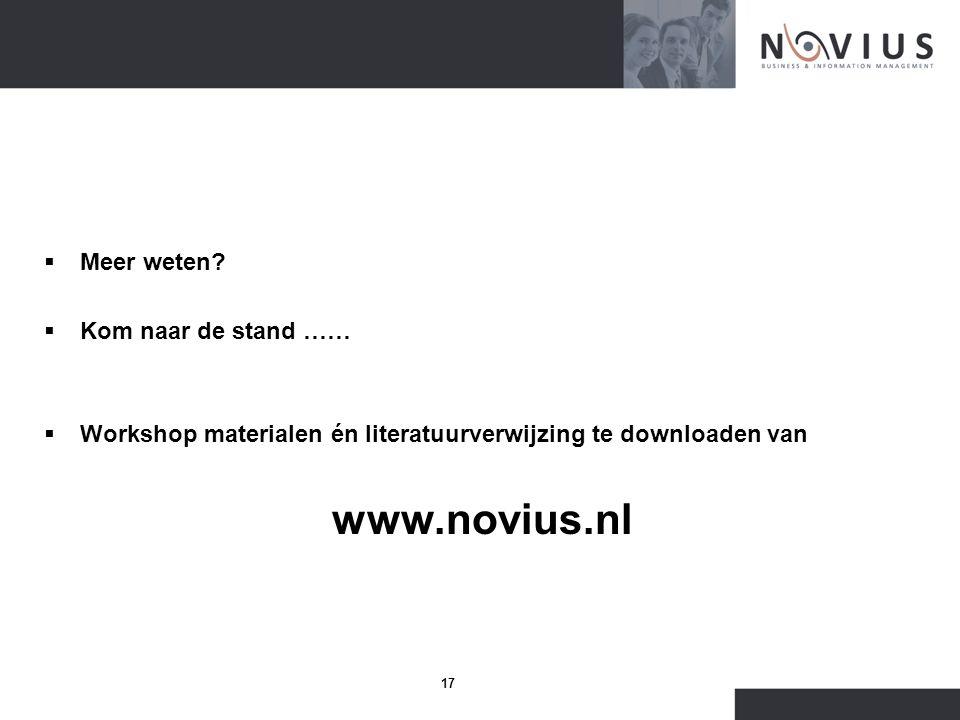 17  Meer weten?  Kom naar de stand ……  Workshop materialen én literatuurverwijzing te downloaden van www.novius.nl