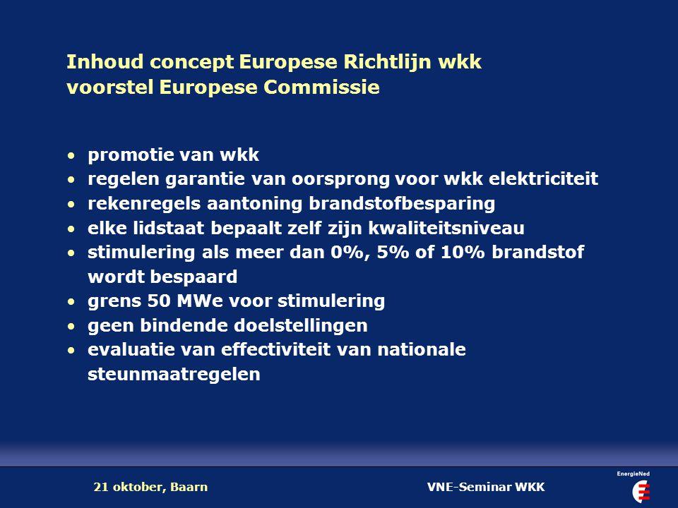 VNE-Seminar WKK21 oktober, Baarn Inhoud concept Europese Richtlijn wkk voorstel Europese Commissie promotie van wkk regelen garantie van oorsprong voo