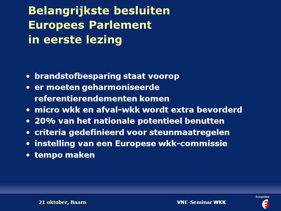 VNE-Seminar WKK21 oktober, Baarn Belangrijkste besluiten Europees Parlement in eerste lezing brandstofbesparing staat voorop er moeten geharmoniseerde