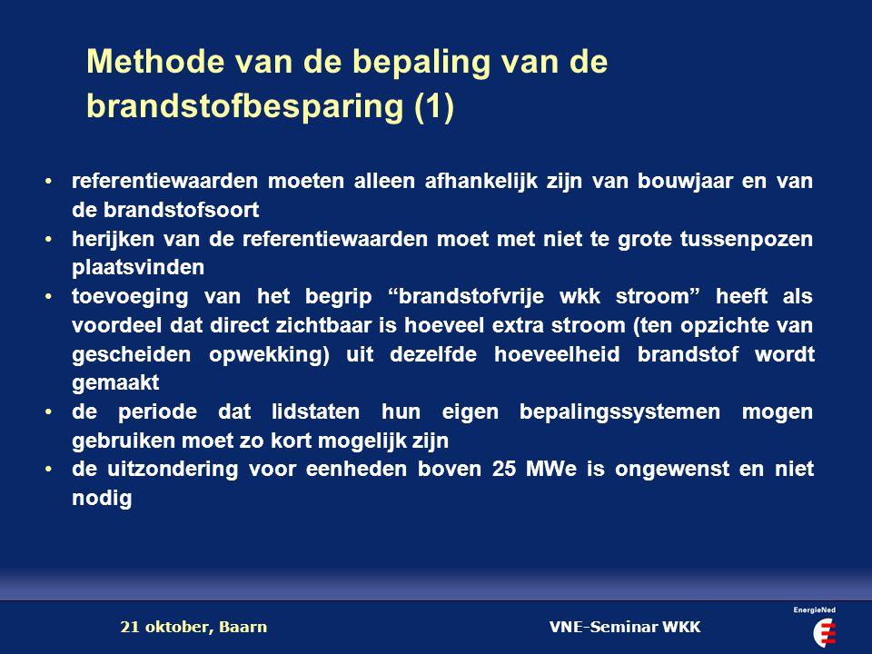 VNE-Seminar WKK21 oktober, Baarn Methode van de bepaling van de brandstofbesparing (1) referentiewaarden moeten alleen afhankelijk zijn van bouwjaar e