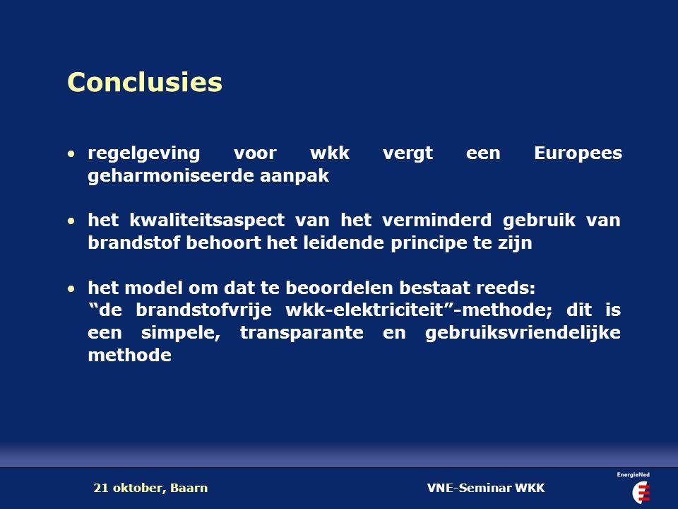 VNE-Seminar WKK21 oktober, Baarn Conclusies regelgeving voor wkk vergt een Europees geharmoniseerde aanpak het kwaliteitsaspect van het verminderd geb