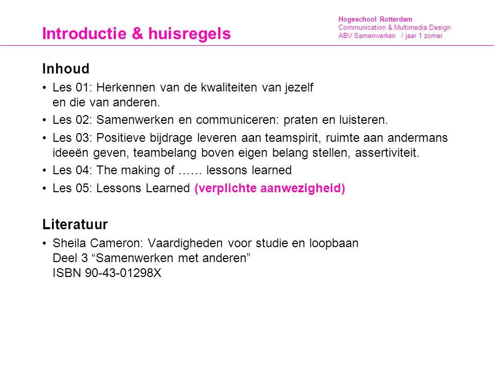 Hogeschool Rotterdam Communication & Multimedia Design ABV Samenwerken / jaar 1 zomer Introductie & huisregels Inhoud Les 01: Herkennen van de kwalite