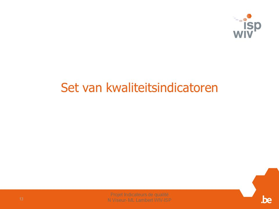 Set van kwaliteitsindicatoren Projet Indicateurs de qualité N Viseur- ML Lambert WIV-ISP 13