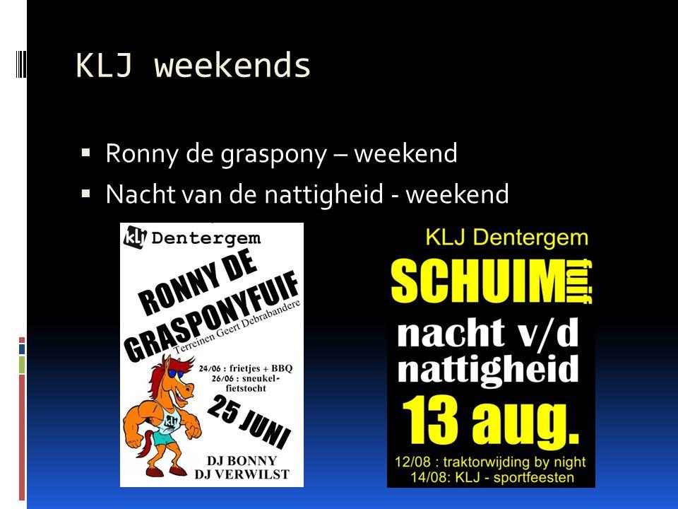 KLJ weekends  Ronny de graspony – weekend  Nacht van de nattigheid - weekend