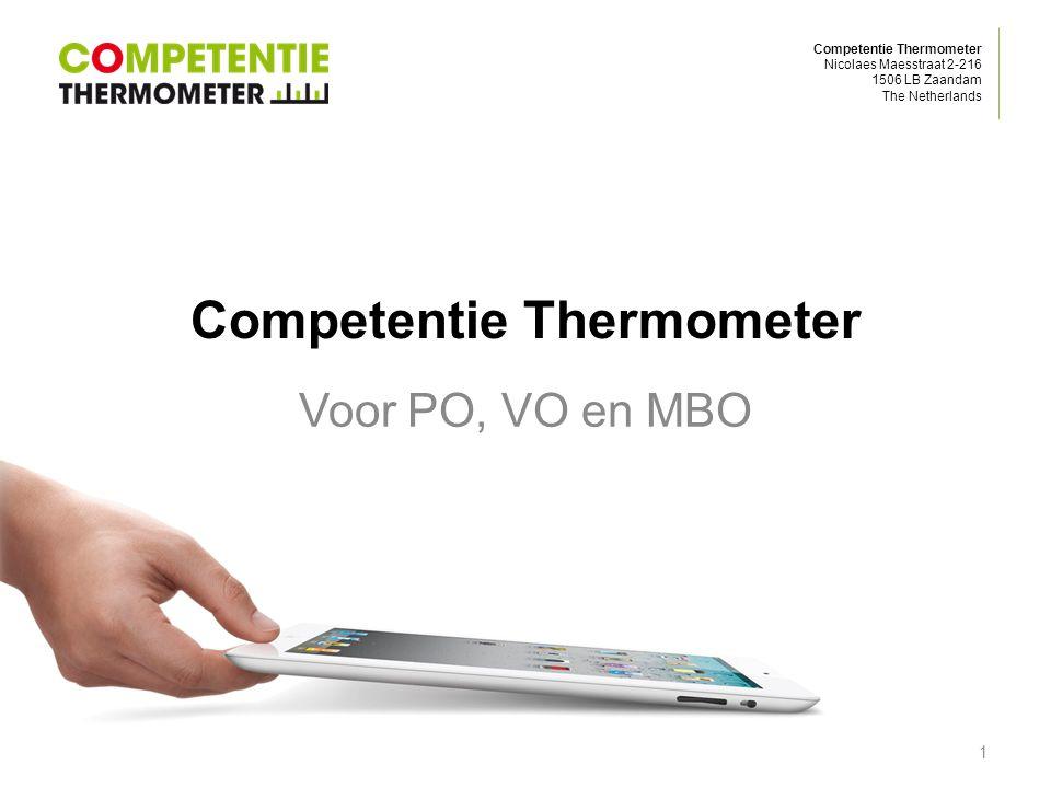 Competentie Thermometer Nicolaes Maesstraat 2-216 1506 LB Zaandam The Netherlands Competentie Thermometer Voor PO, VO en MBO 1