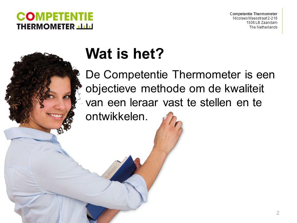 Competentie Thermometer Nicolaes Maesstraat 2-216 1506 LB Zaandam The Netherlands Wat is het? De Competentie Thermometer is een objectieve methode om