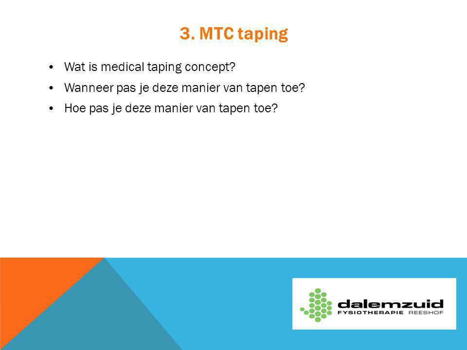 3.MTC taping Wat is medical taping concept. Wanneer pas je deze manier van tapen toe.