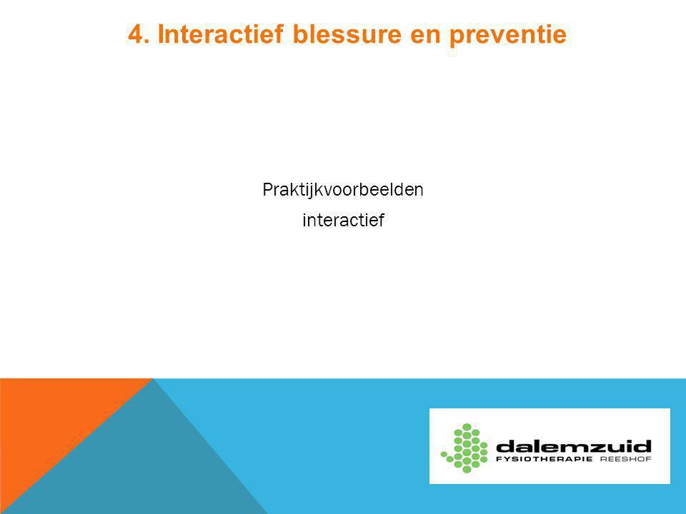 4. Interactief blessure en preventie Praktijkvoorbeelden interactief