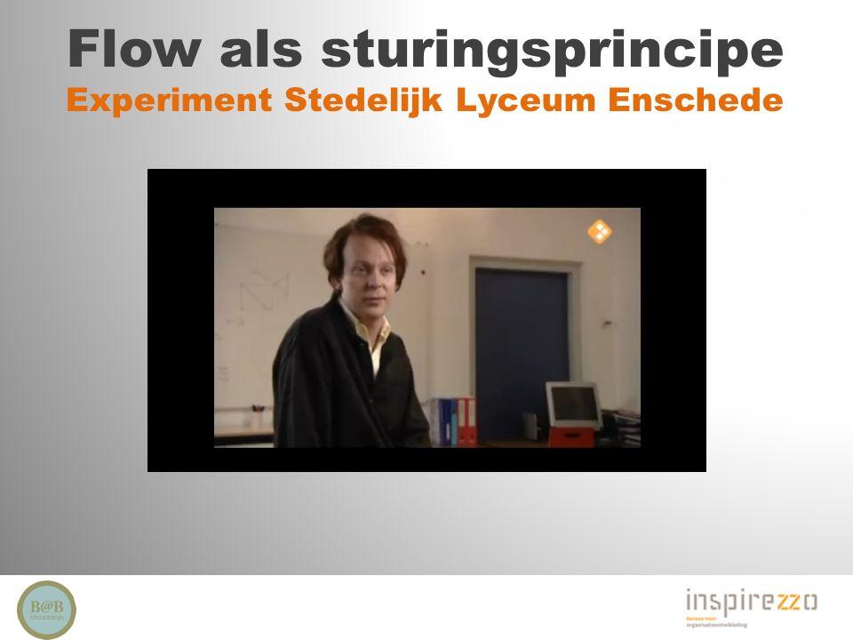 Flow als sturingsprincipe Experiment Stedelijk Lyceum Enschede 4.Sturing en ruimte Hoe gaan we hier in dit experiment mee om?