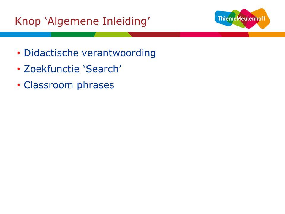 Knop 'Algemene Inleiding' Didactische verantwoording Zoekfunctie 'Search' Classroom phrases