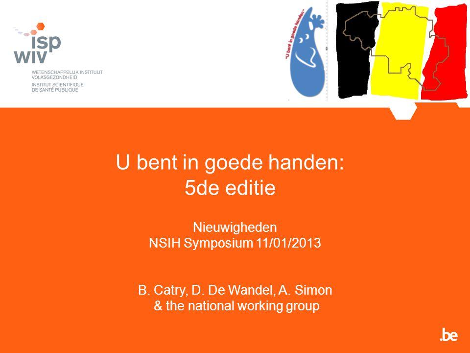 U bent in goede handen: 5de editie Nieuwigheden NSIH Symposium 11/01/2013 B.