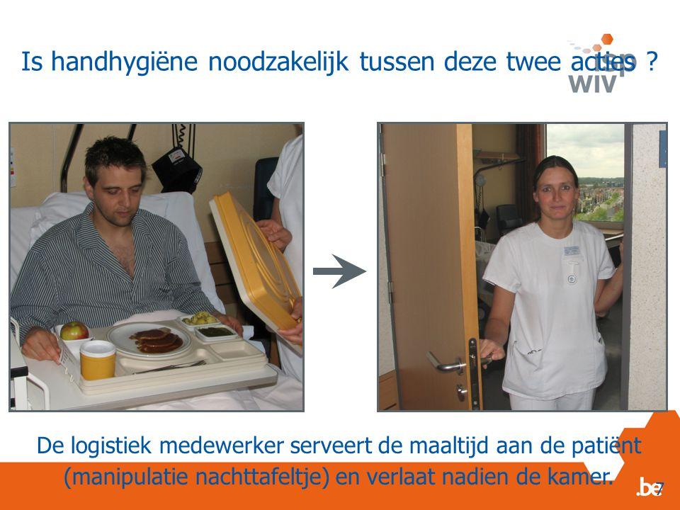 Is handhygiëne noodzakelijk tussen deze twee acties ? De logistiek medewerker serveert de maaltijd aan de patiënt (manipulatie nachttafeltje) en verla
