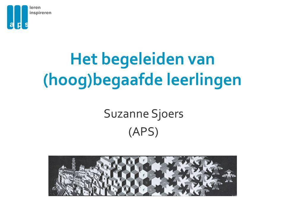 Het begeleiden van (hoog)begaafde leerlingen Suzanne Sjoers (APS)