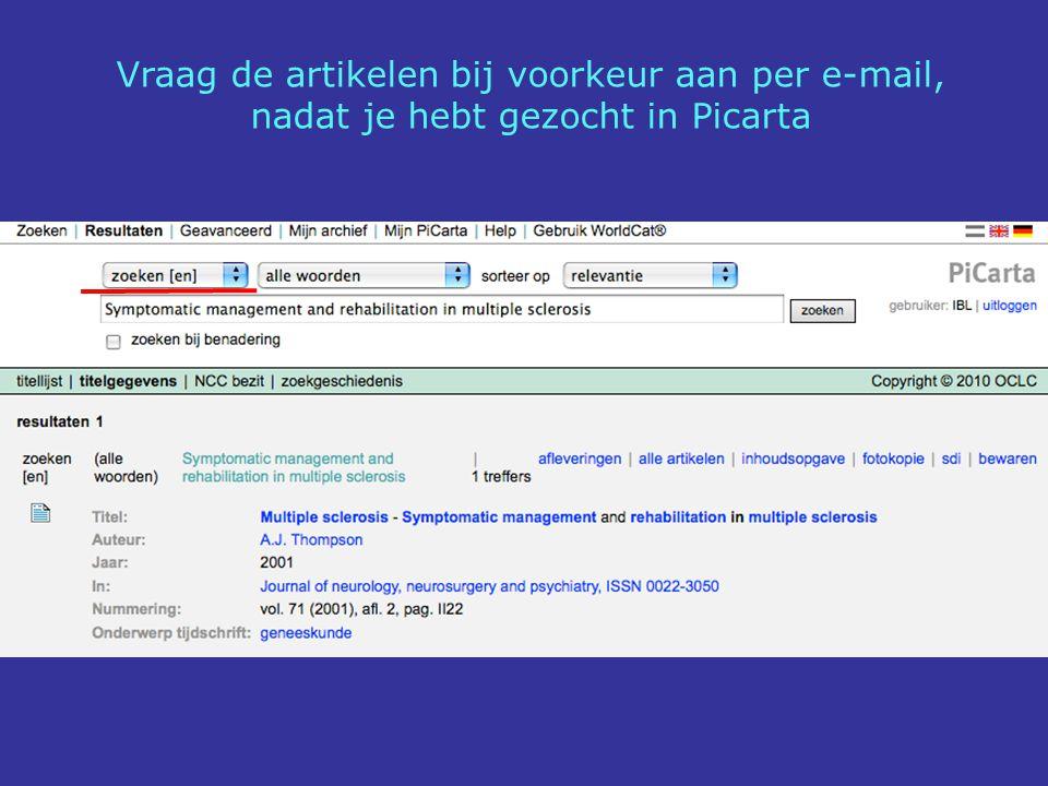 Vraag de artikelen bij voorkeur aan per e-mail, nadat je hebt gezocht in Picarta