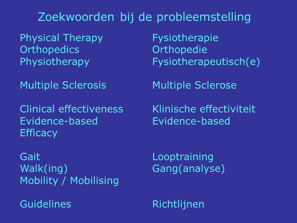 Fysiotherapie Orthopedie Fysiotherapeutisch(e) Multiple Sclerose Klinische effectiviteit Evidence-based Looptraining Gang(analyse) Richtlijnen Physica